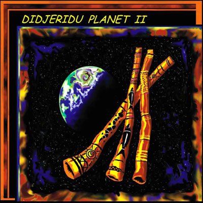 Didjeridu Planet 2 - CD Compilation